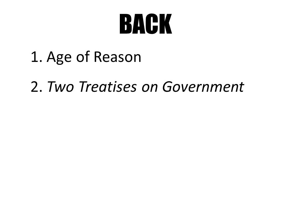 BACK 1. Age of Reason 2. Two Treatises on Government