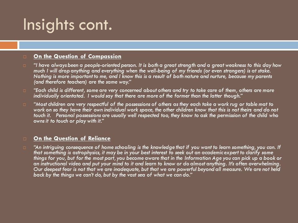 Insights cont.  On the Question of Compassion  I have always been a people-oriented person.