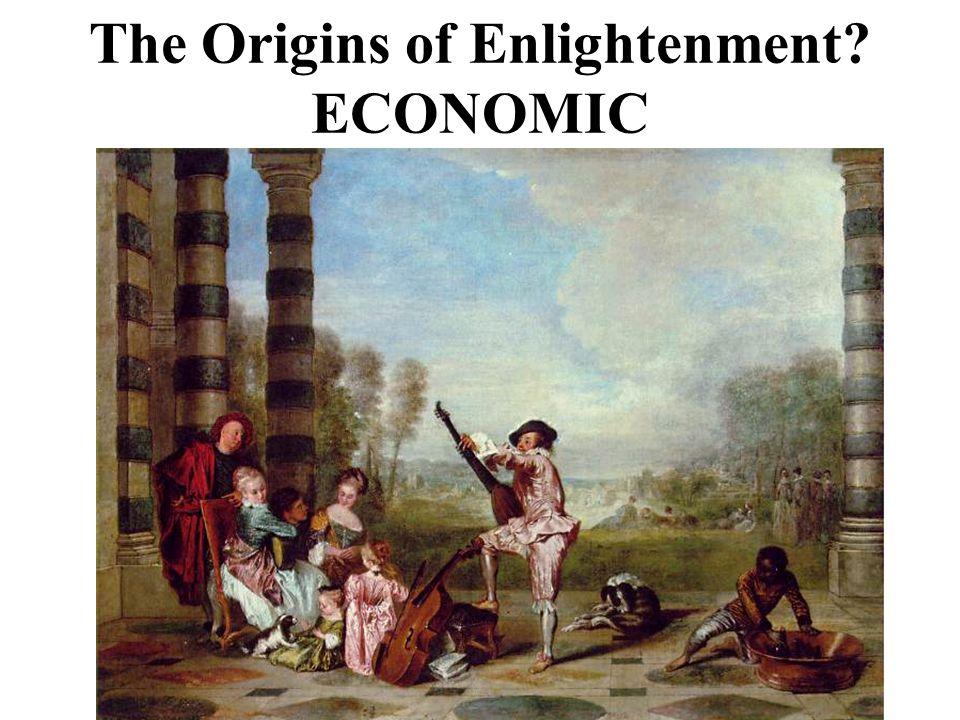 The Origins of Enlightenment? ECONOMIC