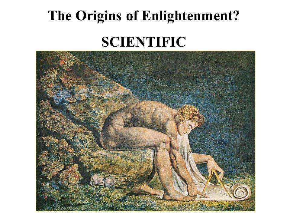 The Origins of Enlightenment? SCIENTIFIC