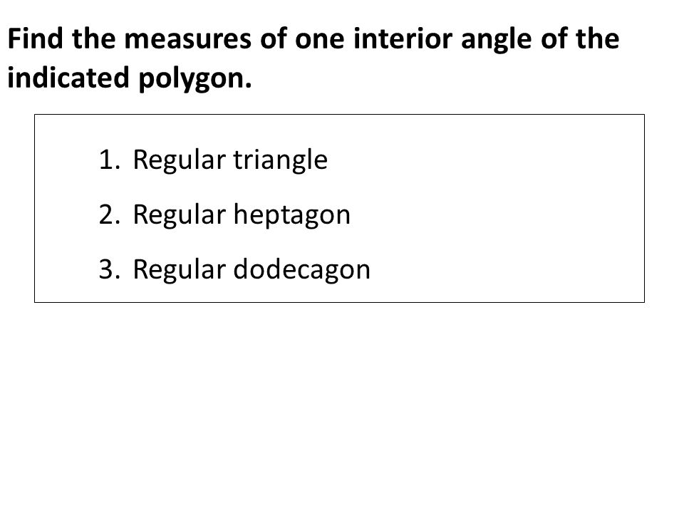 Ex. 2 Use a regular 15-gon to answer the questions.