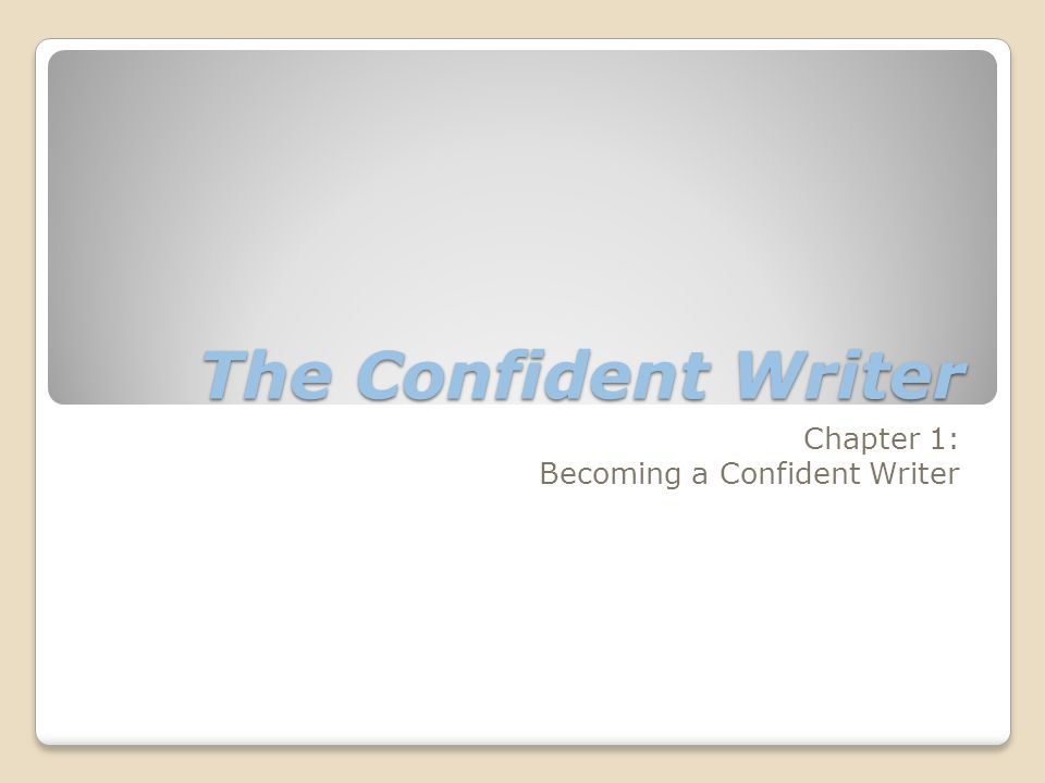 The Confident Writer Chapter 1: Becoming a Confident Writer
