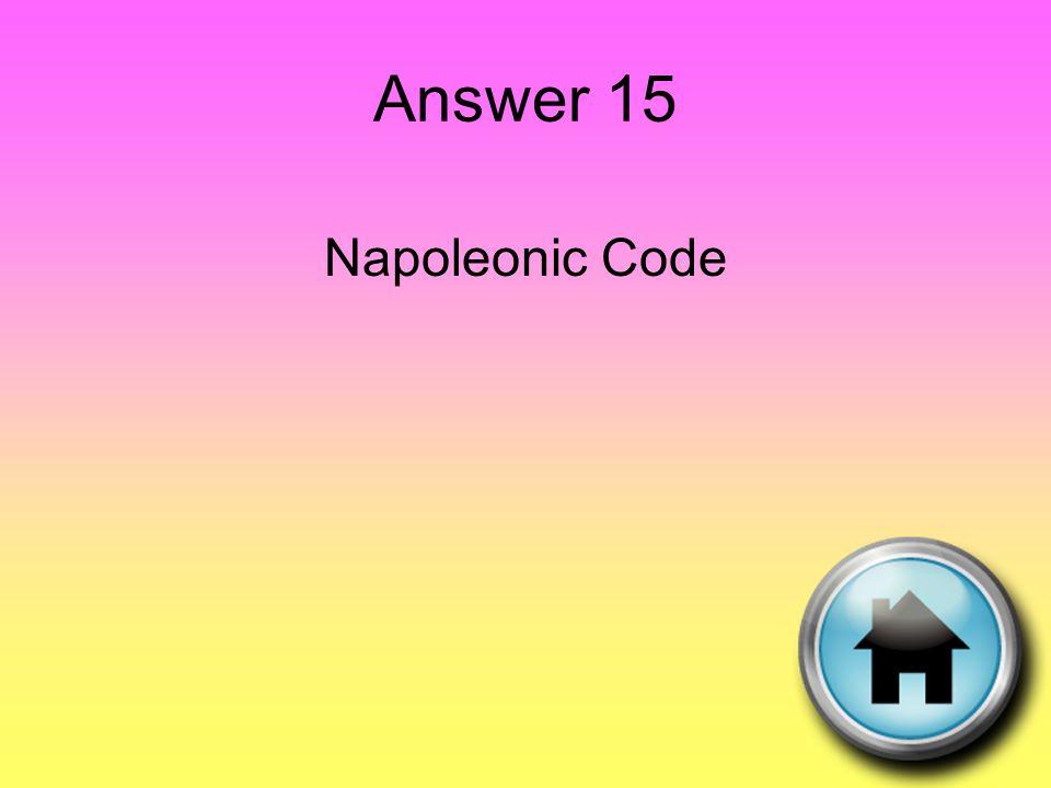 Answer 15 Napoleonic Code