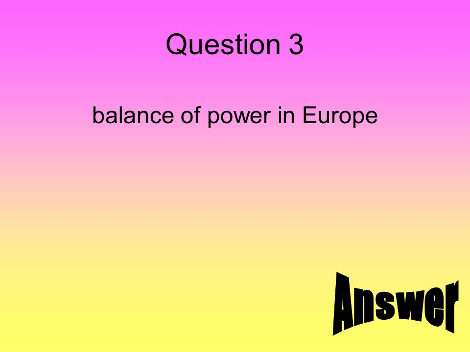 Question 3 balance of power in Europe