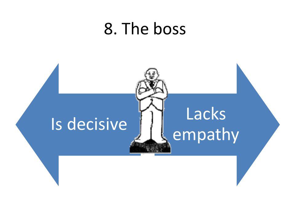 8. The boss