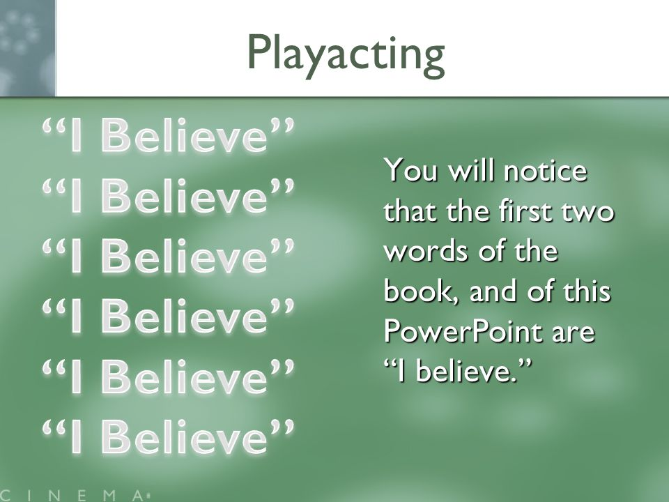 Playacting You will notice that the first two words of the book, and of this PowerPoint are I believe.