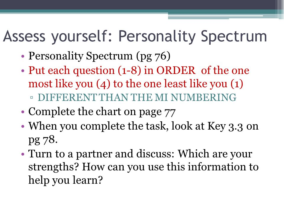 How can you discover how you learn? Personality Spectrum Thinker: Analytical, problem solver Giver: Authentic, communicator Organizer: Responsible, de