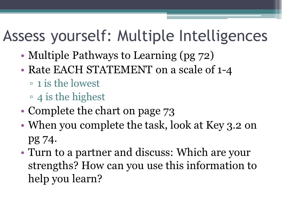 Two self-assessments Multiple Intelligences Learning Preferences What abilities and areas of learning come most easily to you Personality Spectrum Per