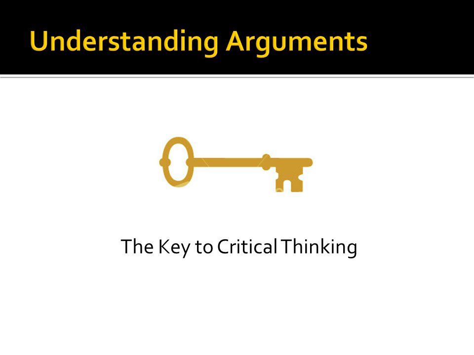 The Key to Critical Thinking