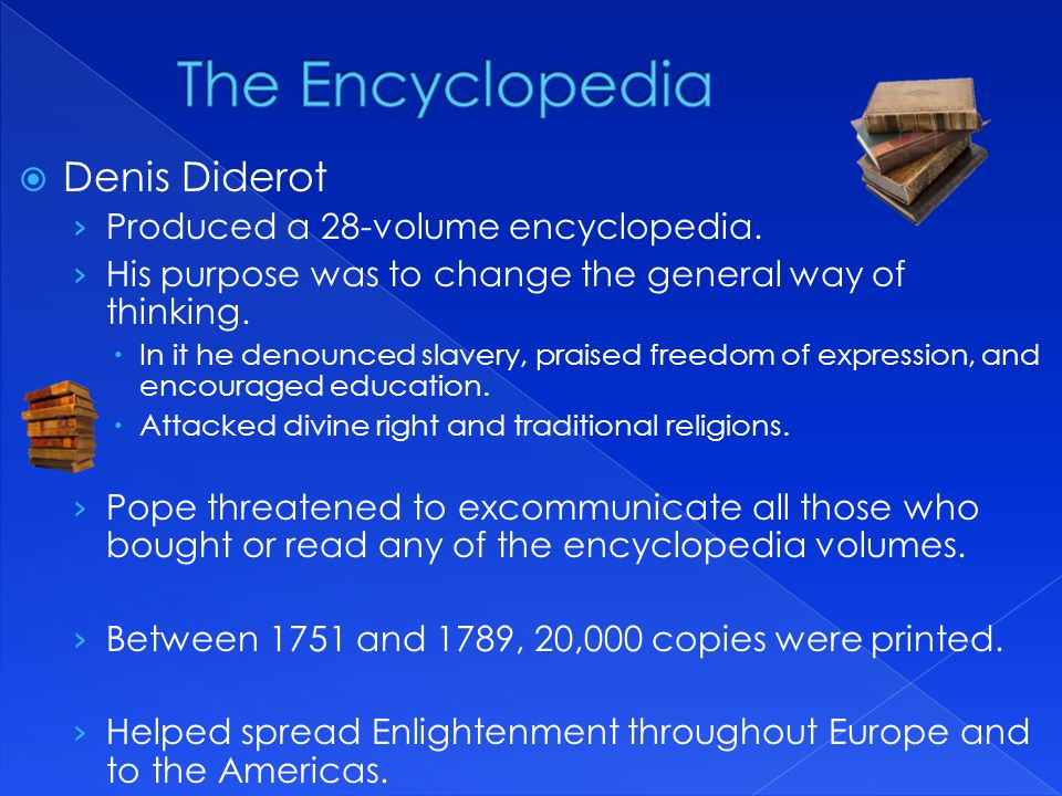  Denis Diderot › Produced a 28-volume encyclopedia.