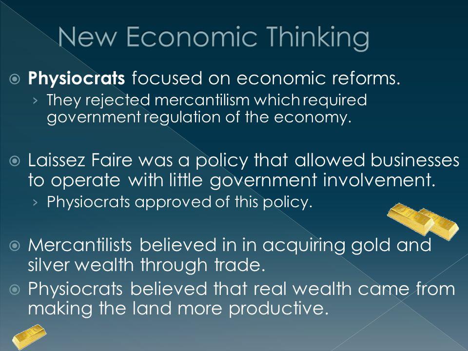  Physiocrats focused on economic reforms.