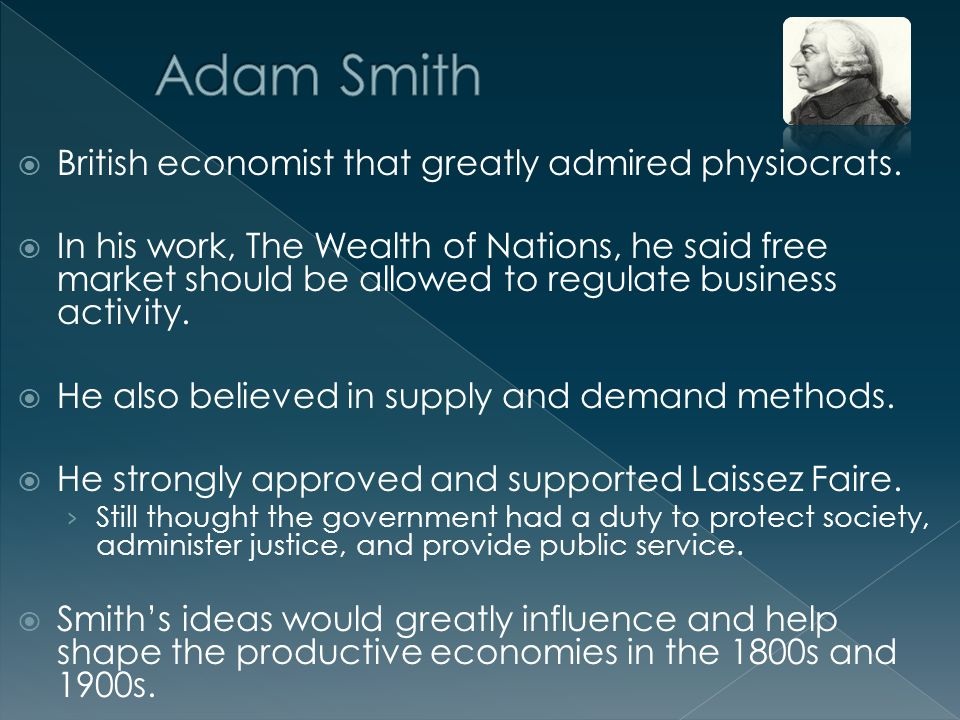  British economist that greatly admired physiocrats.