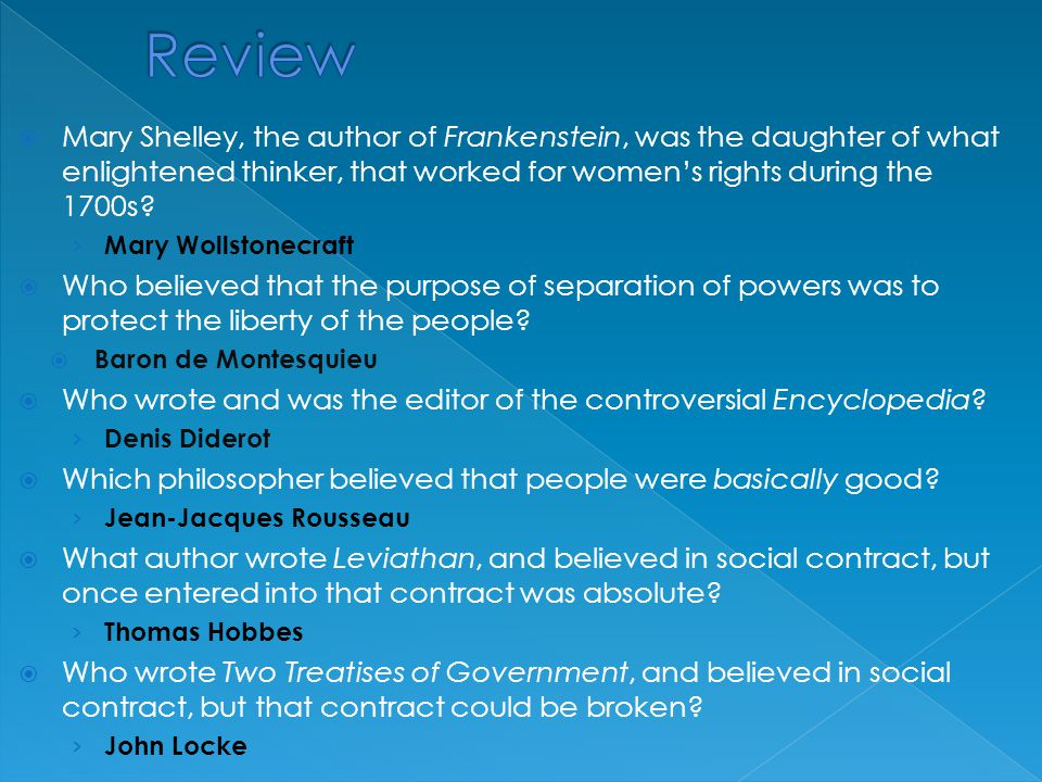  Mary Shelley, the author of Frankenstein, was the daughter of what enlightened thinker, that worked for women's rights during the 1700s.