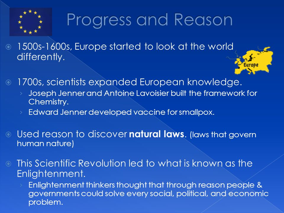  1500s-1600s, Europe started to look at the world differently.  1700s, scientists expanded European knowledge. › Joseph Jenner and Antoine Lavoisier