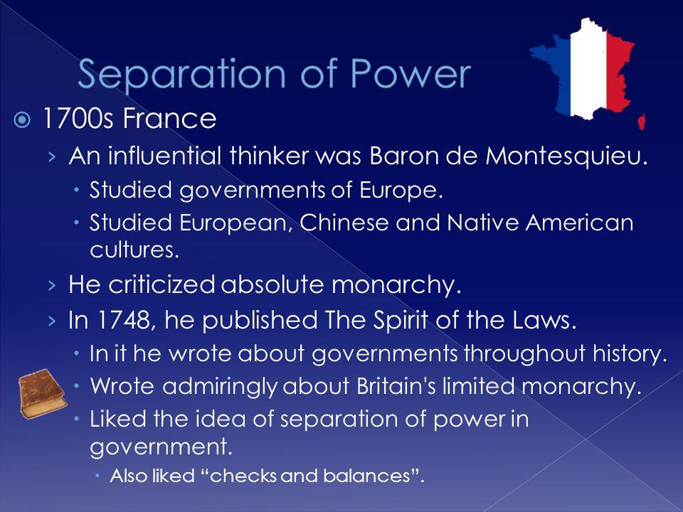  1700s France › An influential thinker was Baron de Montesquieu.