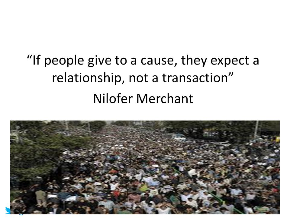 """@helenbevan #Staffschange @PowerNHS """"If people give to a cause, they expect a relationship, not a transaction"""" Nilofer Merchant"""