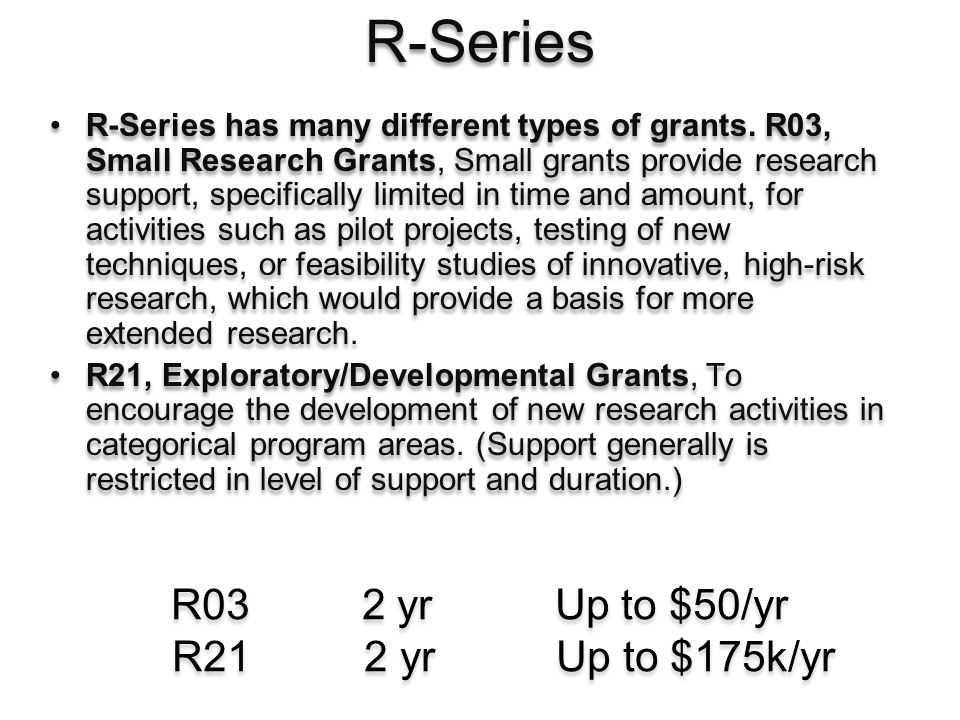 Pilot or feasibility studies Secondary analysis of existing data Small, self-contained research projects Development of research methodology Development of new research technology Pilot or feasibility studies Secondary analysis of existing data Small, self-contained research projects Development of research methodology Development of new research technology Purpose: The R03 grant mechanism supports different types of projects including: Research plan is restricted to six pages.