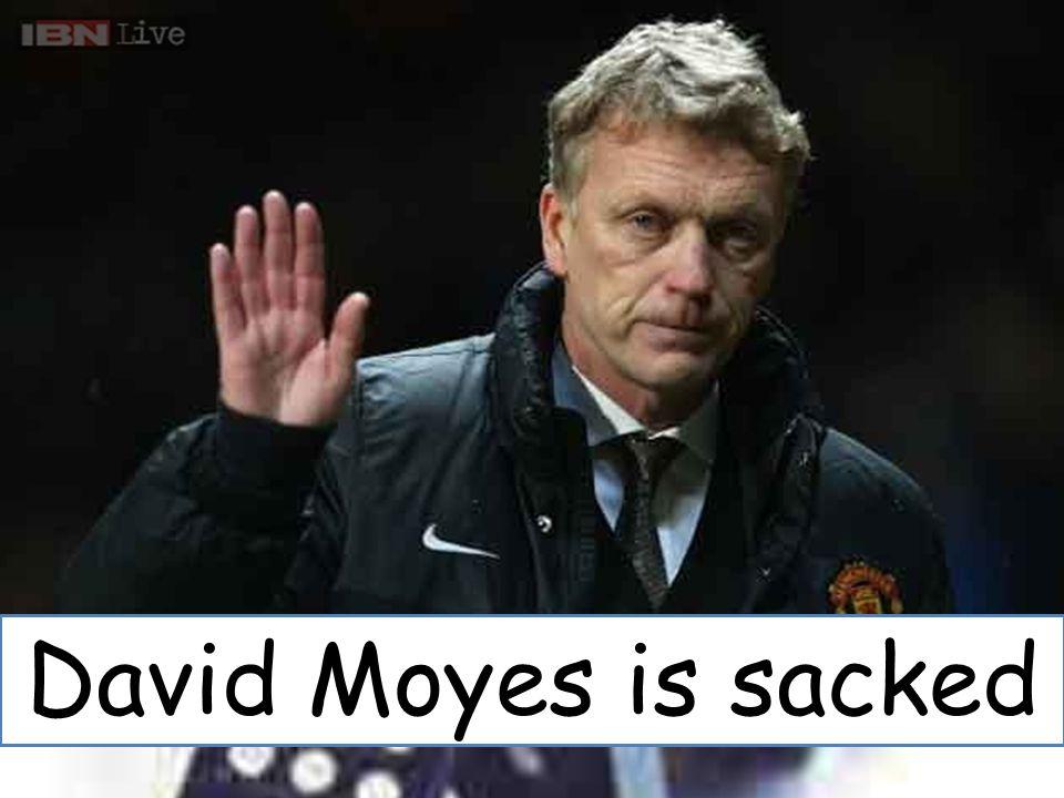 David Moyes is sacked