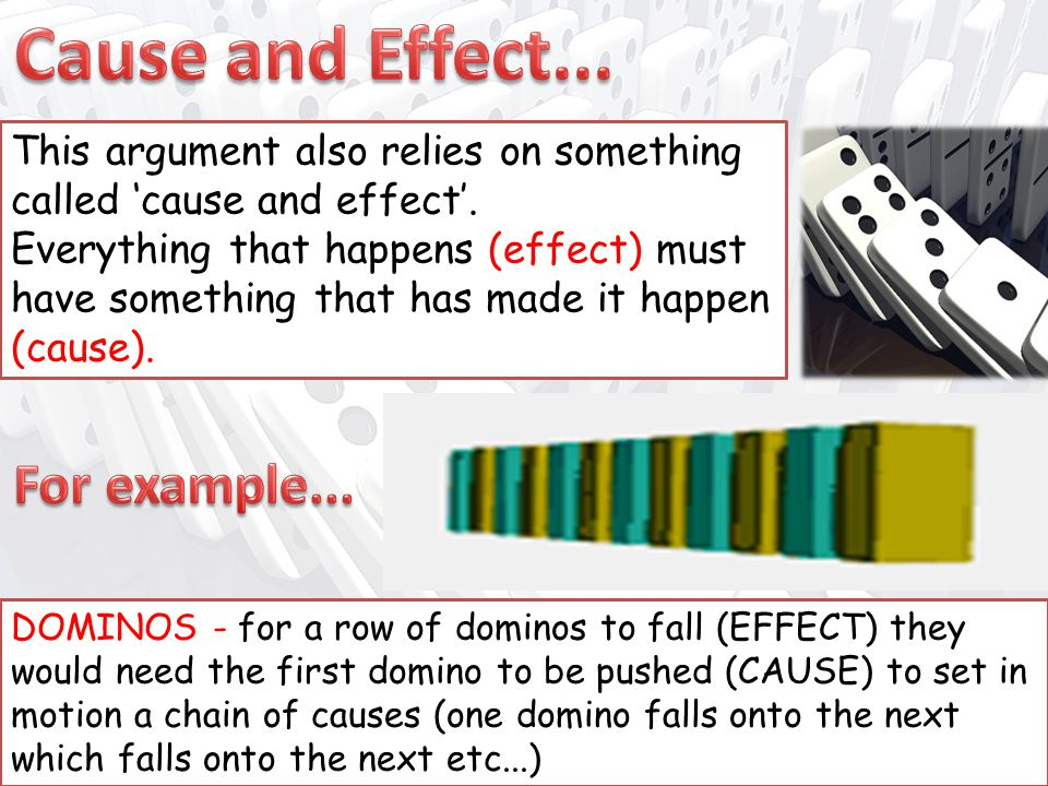 This argument also relies on something called 'cause and effect'.
