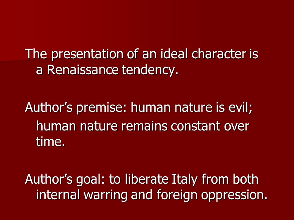 The presentation of an ideal character is a Renaissance tendency.