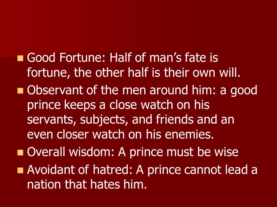 Good Fortune: Half of man's fate is fortune, the other half is their own will.
