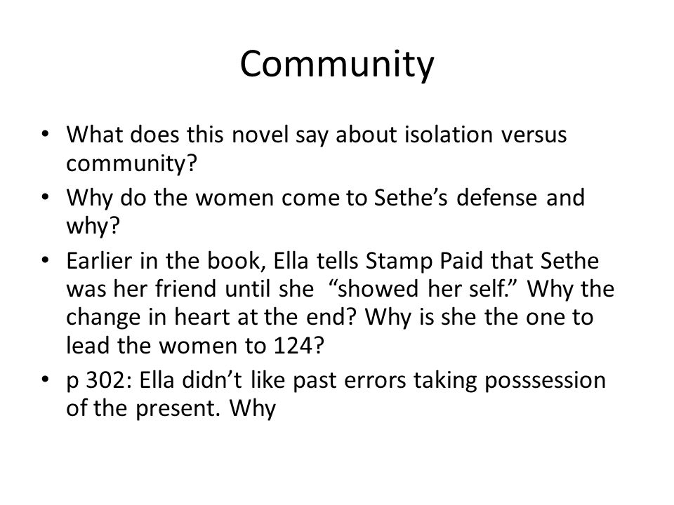 Community What does this novel say about isolation versus community.