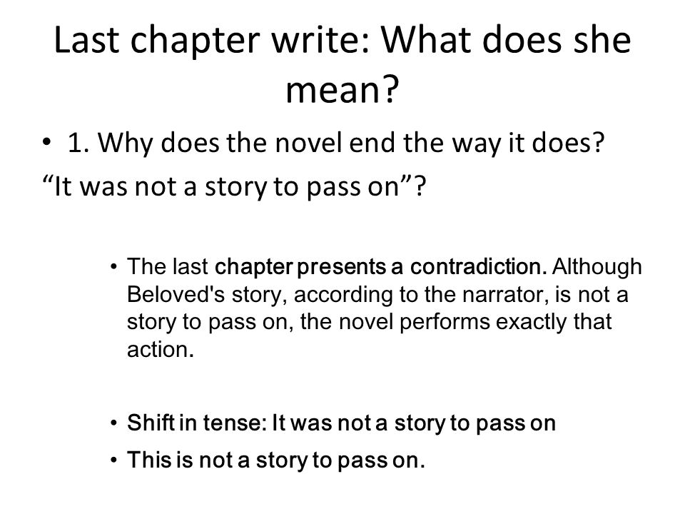 Writing activity 1 Why does she end it with this ambiguous This is not a story to pass on?