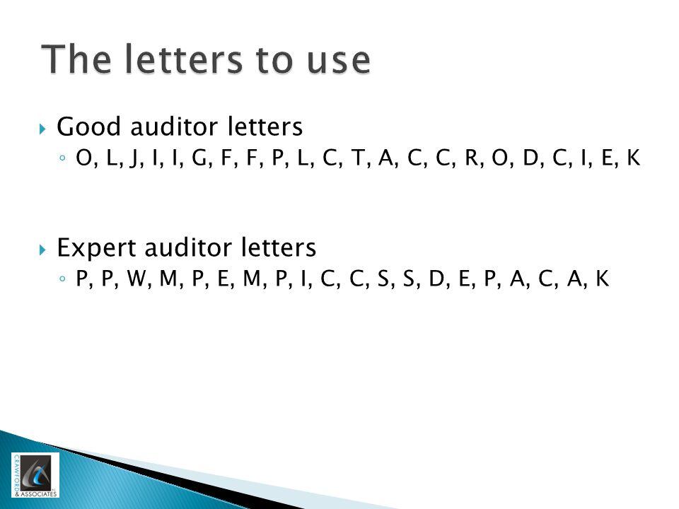  Good auditor letters ◦ O, L, J, I, I, G, F, F, P, L, C, T, A, C, C, R, O, D, C, I, E, K  Expert auditor letters ◦ P, P, W, M, P, E, M, P, I, C, C,