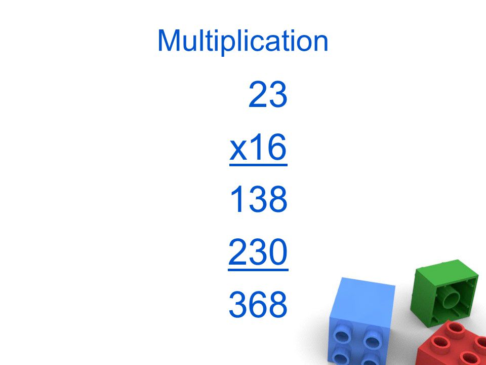 Multiplication 23 x16 138 230 368