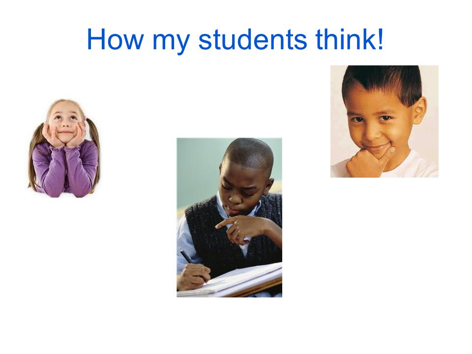 How my students think!