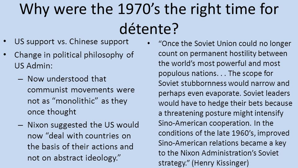 Why were the 1970's the right time for détente.US support vs.
