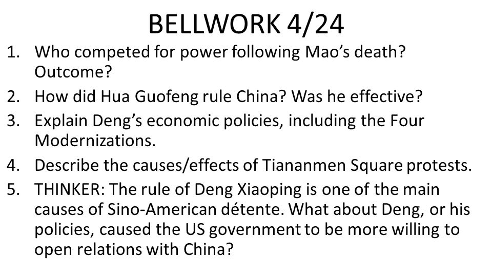 BELLWORK 4/24 1.Who competed for power following Mao's death.