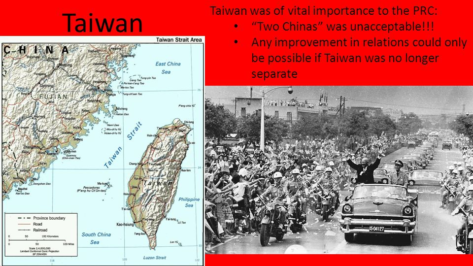 Taiwan Taiwan was of vital importance to the PRC: Two Chinas was unacceptable!!.