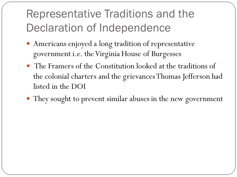 Representative Traditions and the Declaration of Independence Americans enjoyed a long tradition of representative government i.e.