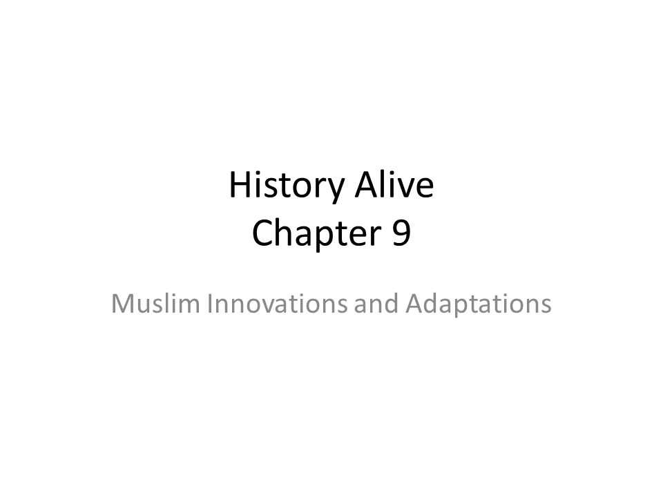 History Alive Chapter 9 Muslim Innovations and Adaptations
