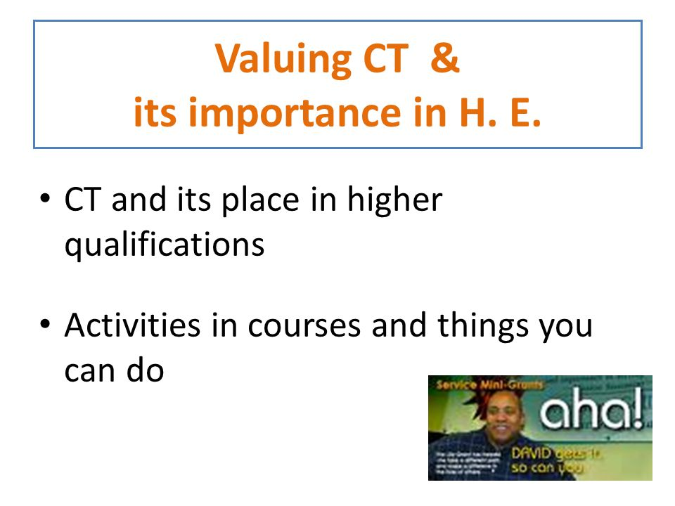 Valuing CT & its importance in H. E.