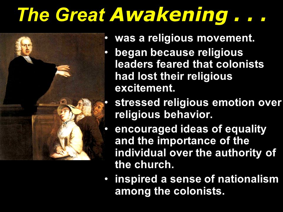 The Great Awakening... was a religious movement.
