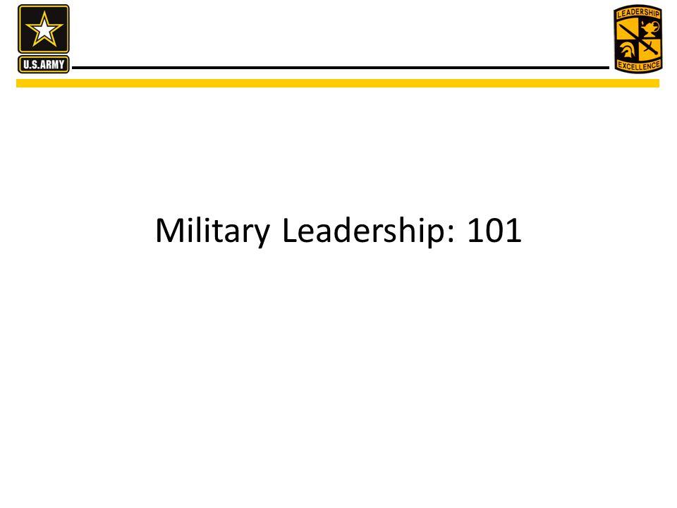 Military Leadership: 101