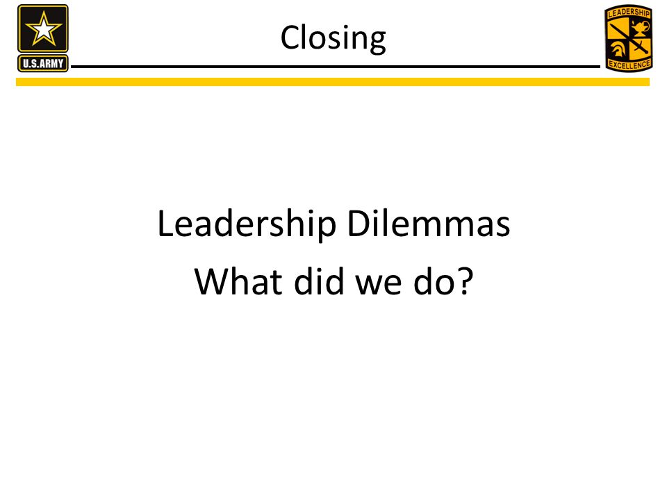 Closing Leadership Dilemmas What did we do