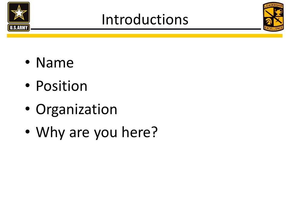 Introductions Name Position Organization Why are you here