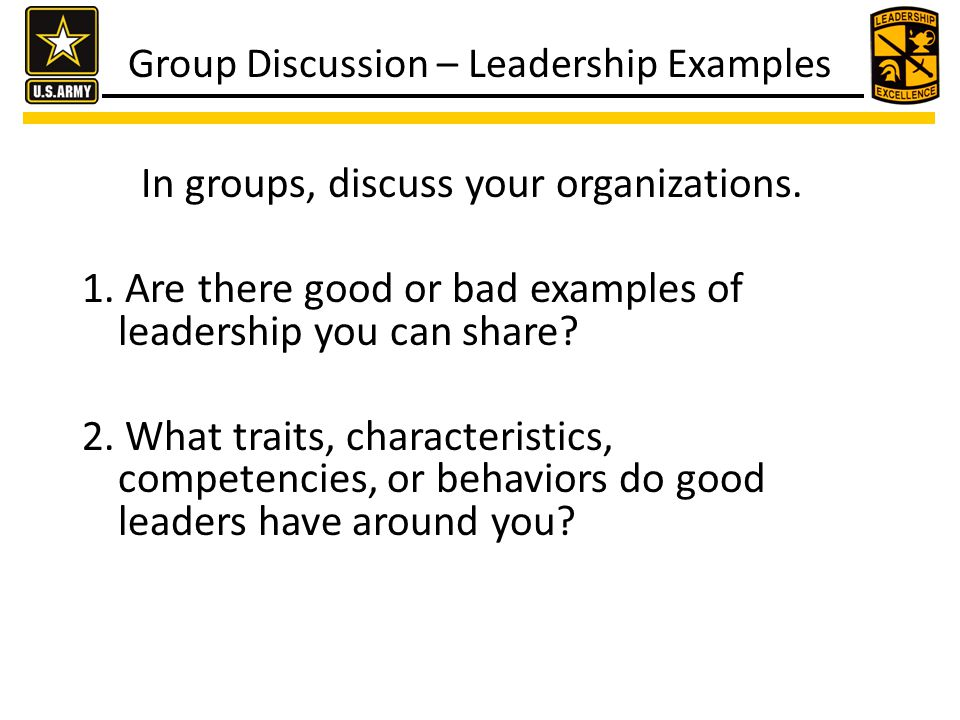 Group Discussion – Leadership Examples In groups, discuss your organizations.