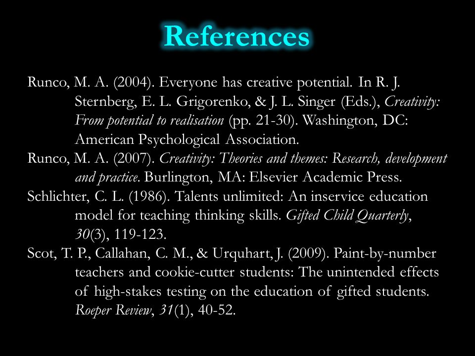 Runco, M. A. (2004). Everyone has creative potential. In R. J. Sternberg, E. L. Grigorenko, & J. L. Singer (Eds.), Creativity: From potential to reali