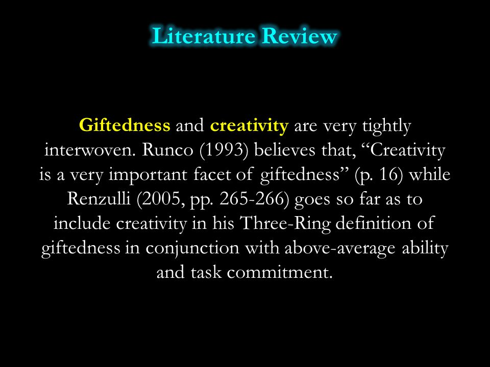 "Giftedness and creativity are very tightly interwoven. Runco (1993) believes that, ""Creativity is a very important facet of giftedness"" (p. 16) while"