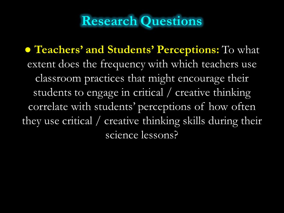 ● Teachers' and Students' Perceptions: To what extent does the frequency with which teachers use classroom practices that might encourage their studen