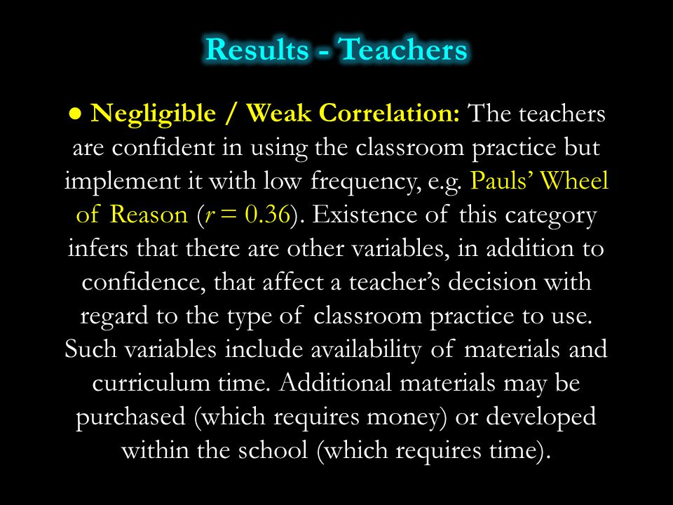 ● Negligible / Weak Correlation: The teachers are confident in using the classroom practice but implement it with low frequency, e.g. Pauls' Wheel of