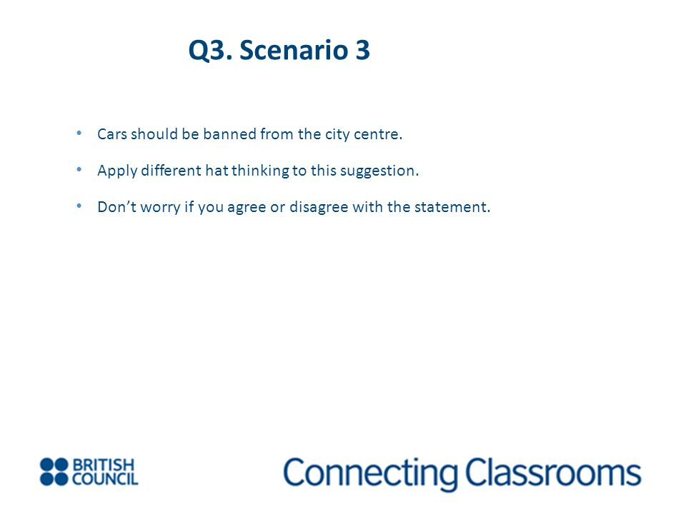 Q3. Scenario 3 Cars should be banned from the city centre.