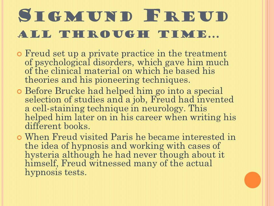 T HE B EGINNING Freud was always top of his class, teachers referred to him as a genius boy, with a wide range of intelligence.