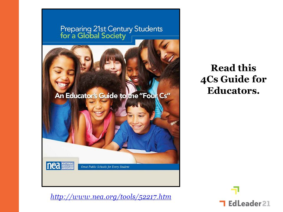 Read this 4Cs Guide for Educators. http://www.nea.org/tools/52217.htm