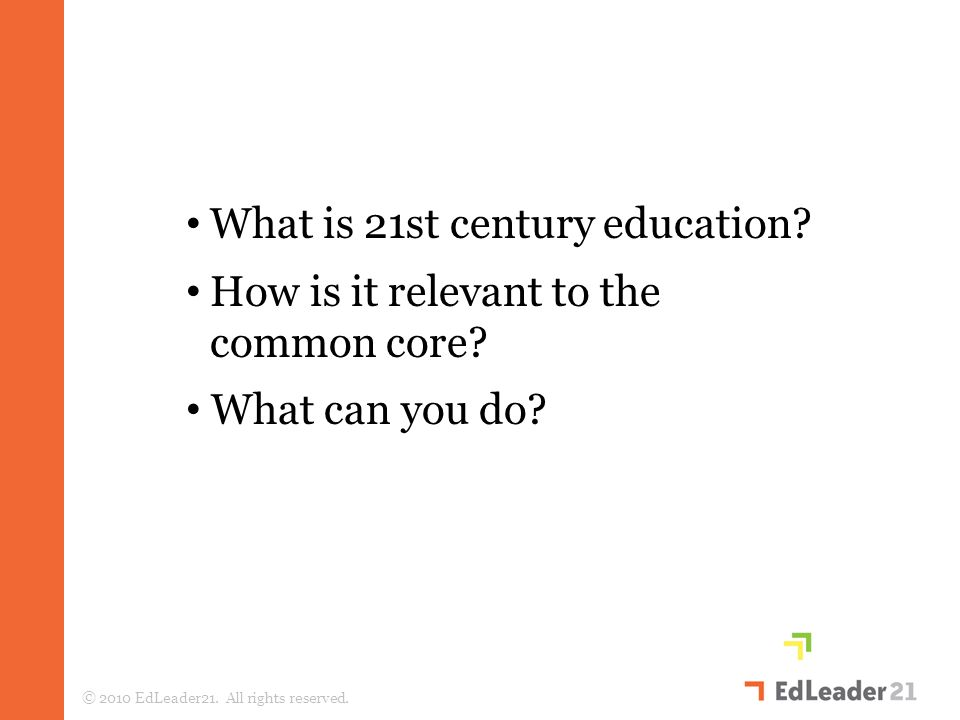 What is 21st century education. How is it relevant to the common core.