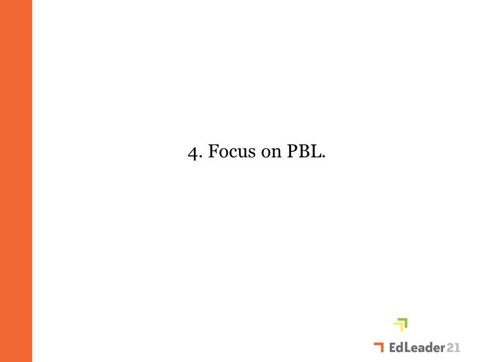 4. Focus on PBL.